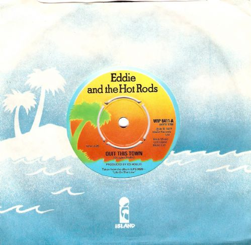 EDDIE AND THE HOT RODS Quit This Town Vinyl Record 7 Inch Island 1977